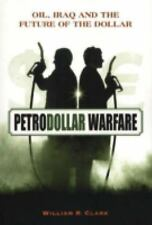 Petrodollar Warfare: Oil, Iraq and the Future of the Dollar, Clark, William R.,