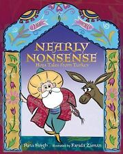 Nearly Nonsense : Hoja Tales from Turkey by Rina Singh (2011, Hardcover)