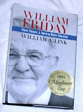 William Friday: Power, Purpose & American Higher Education by W A Link Signed