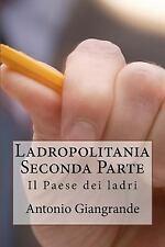 L' Italia Del Trucco, l'Italia Che Siamo: Ladropolitania Seconda Parte : Il...