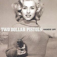 Hands Up, TWO DOLLAR PISTOLS, Good CD
