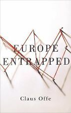Europe Entrapped by Claus Offe (2015, Hardcover)