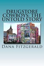 Drugstore Cowboys - the Untold Story : Catch Us If You Can by Dana Fitzgerald...
