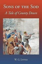 Sons of the Sod: A Tale of County Down by W G Lyttle (Paperback / softback,...