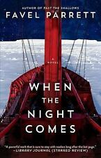When the Night Comes : A Novel by Favel Parrett (Paperback)