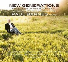 New Generations - Philip Glass and Music of the Next Generation Paul Barnes Aud