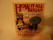 How it All Began Up the High Street, Maurice E. Baren - Paperback Book