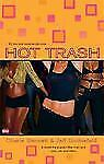 Hot Trash by Cherie Bennett and Jeff Gottesfeld (2004, Paperback, Reissue)