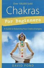 Chakras for Beginners: A Guide to Balancing Your Chakra Energies by David...