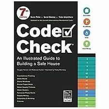 Code Check an Illustrated Guide to Building a Safe House: Code Check by...