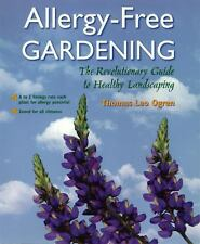 Allergy-Free Gardening: The Revolutionary Guide to Healthy Landscaping