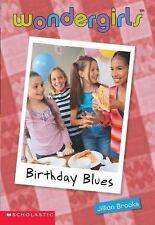 Birthday Blues (Wondergirls) by Jillian Brooks, Good Book