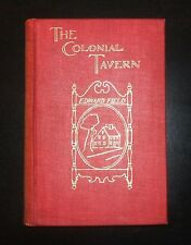 THE COLONIAL TAVERN by Edward Field, 1897 1st Ed, New England Town Life, Illust.