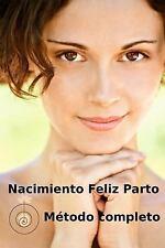 Nacimiento Feliz Parto : Manual Completo (libro) by Luis Garcia and Raquel...