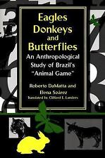 """Eagles, Donkeys, and Butterflies: An Anthropological Study of Brazil's """"Animal.."""