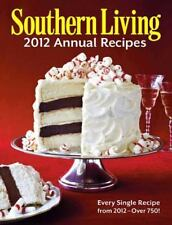 Southern Living 2012 Annual Recipes : Every Single Recipe from 2012 -- Over 750…