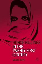 Honor Killings in the Twenty-First Century by Nicole Pope (2011, Paperback)