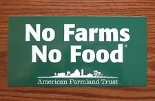 No Farms No Food Bumper Sticker Decal American Farmland Trust Supporter NEW