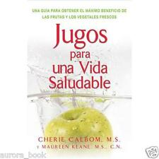 Jugos para una Vida Saludable by Cherie Calbom and Maureen Keane 1999 WS3599