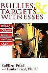 Bullies, Targets, and Witnesses: Helping Children Break the Pain Chain-ExLibrary