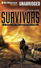 Survivors : A Novel of the Coming Collapse by James Wesley Rawles (2012, CD,...