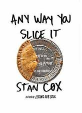 Any Way You Slice It: The Past, Present, and Future of Rationing, Cox, Stan, Goo