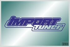 200 mm - IMPORT TUNER - decal sticker on car - HIGH QUALITY - best price - #233