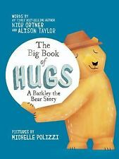 The Big Book of Hugs : A Baxter the Bear Story by Nick Ortner and Alison...