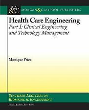 Synthesis Lectures on Biomedical Engineering Ser.: Health Care Engineering :...