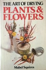 1968 HC The Art of Drying Plants and Flowers. Manel Squires VGC