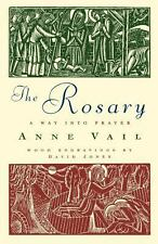 The Rosary: The Way Into Prayer by Vail, Anne