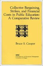 Collective Bargaining, Strikes, and Financial Costs in Public Education: A Compa