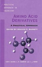 The Practical Approach in Chemistry Ser.: Amino Acid Derivatives (2000,...
