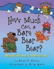G, How Much Can a Bare Bear Bear?: What Are Homonyms and Homophones? (Words Are