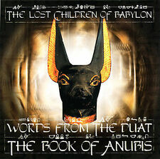 The Lost Children of Babylon Words From the Duat: The Book of Anubis (CD) GREAT!