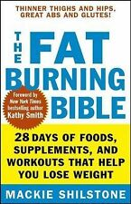 The Fat-Burning Bible: 28 Days of Foods, Supplements, and Workouts that Help Y..