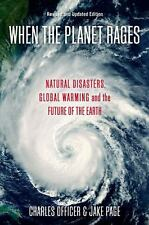 When the Planet Rages : Natural Disasters, Global Warming and the Future of...