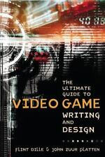 The Ultimate Guide to Video Game Writing and Design by Flint Dille and John Zuu…