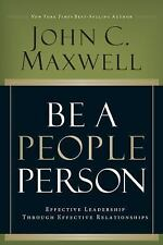 Be a People Person: Effective Leadership Through Effective Relationships by Max