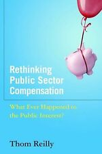 Rethinking Public Sector Compensation: What Ever Happened to the Public Interest