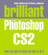 Brilliant Adobe Photoshop Cs2. Andy Anderson, Steve Johnson-ExLibrary