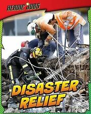 Disaster Relief (Heroic Jobs), Hunter, Nick - Paperback Book NEW 9781406232165