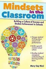 Mindsets in the Classroom: Building a Culture of Success and Student...
