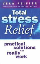Total Stress Relief: Practical Solutions that Really Work, Peiffer, Vera, New Bo