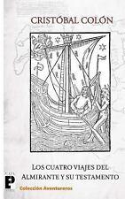 Los Cuatro Viajes Del Almirante y Su Testamento by Crist�bal Col�n (2010,...