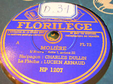 78 rpm- MOLIERE - L'Avare -DULLIN - ARNAUD - FLORILEGE HP 1207