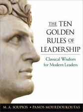 NEW - The Ten Golden Rules of Leadership: Classical Wisdom for Modern Leaders