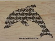 NEW MSE! My Sentiments Exactly! Mounted Wood Rubber Stamp YY234 Dolphin & Words