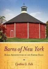 Barns of New York : Rural Architecture of the Empire State by Cynthia G. Falk...