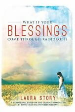 What If Your Blessings Come Through Raindrops by Story, Laura, Good Book